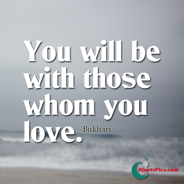 you'll be with whom you love picture quote.