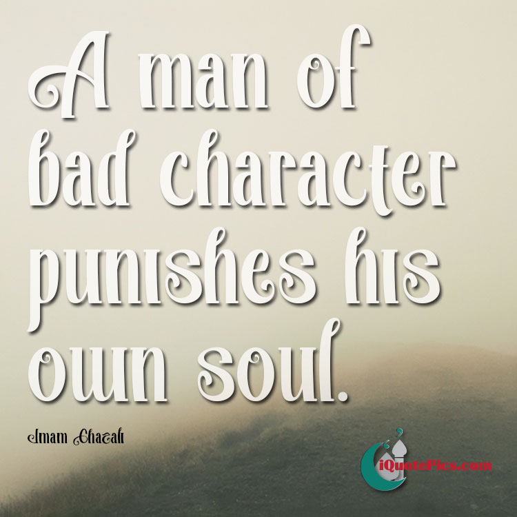 Unjust To Your Own Self Imam Ghazali Best Quotes About Character