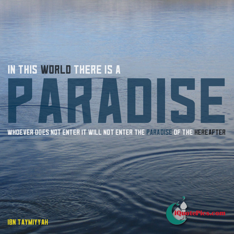 Attain Paradise On Earth Ibn Taymiyyah Best Paradise Quotes