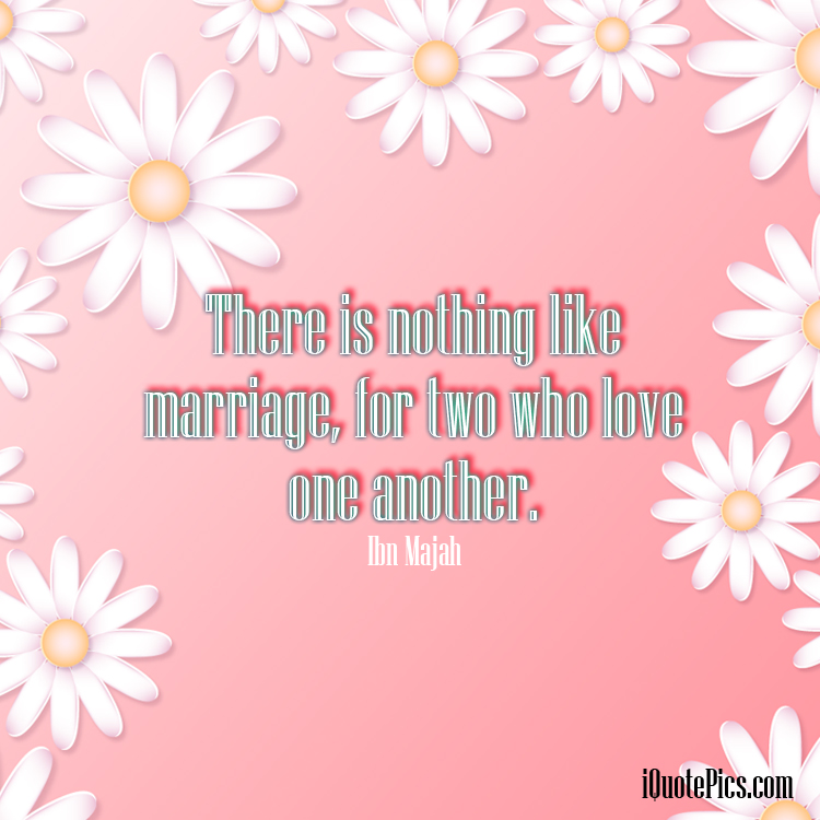 Nothing like marriage for lovers picture download. Hadith about getting married if you love someone.