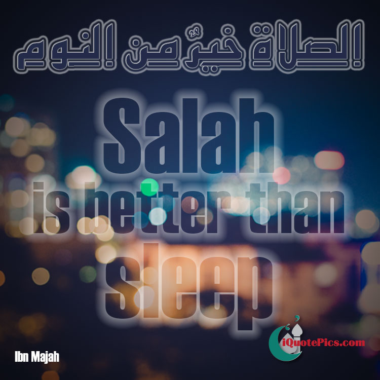 picture quote from Azaan, salah is better than sleep.