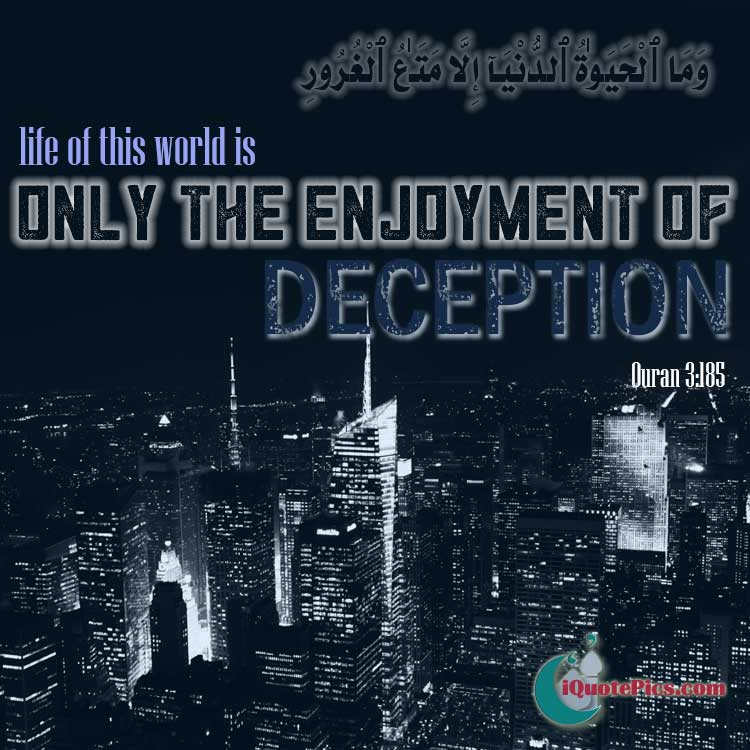 Islamic quotes about life. A verse from the quran. Deception of the world.