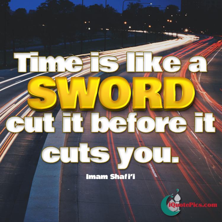 Time cuts you | Imam al-Shafi'i