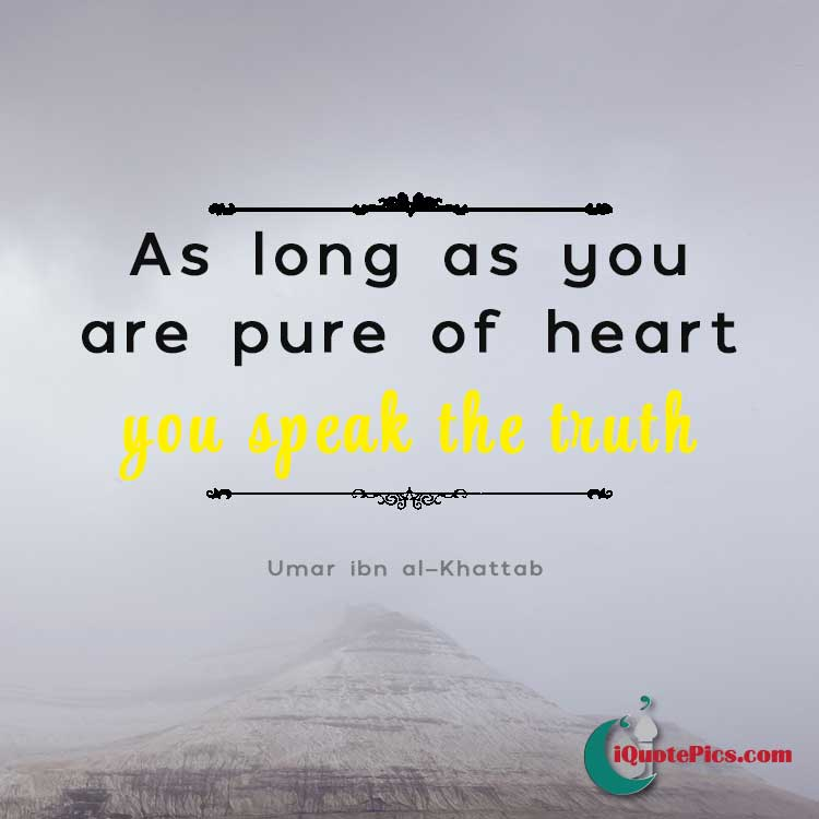Speak Quotes Awesome Pure Heart Seeks Truth Umar Ibn AlKhattab