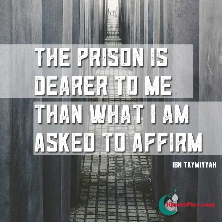 Picture with quote of The prison is dearer to me than what I am asked to affirm.
