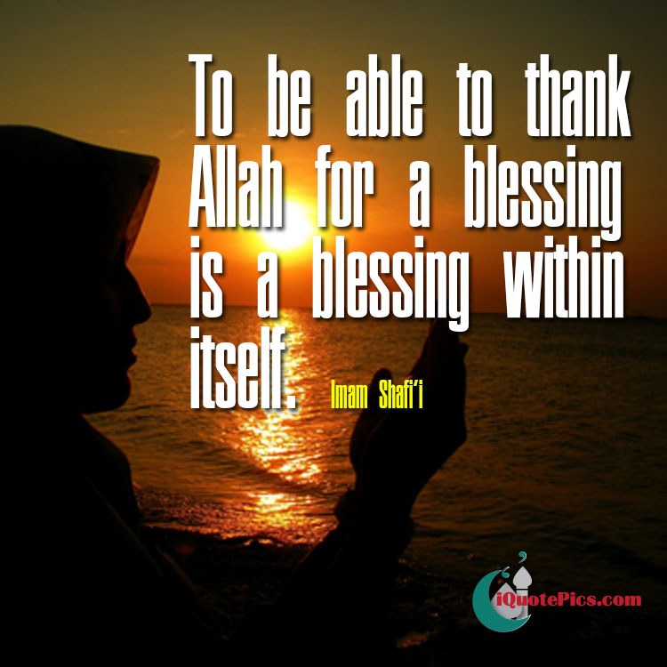 Picture with quote of To be able to thank Allah for a blessing is a blessing within itself.