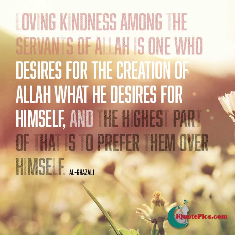 Loving Kindness Quotes Impressive Prefer Others Over Yourself  Imam Ghazali