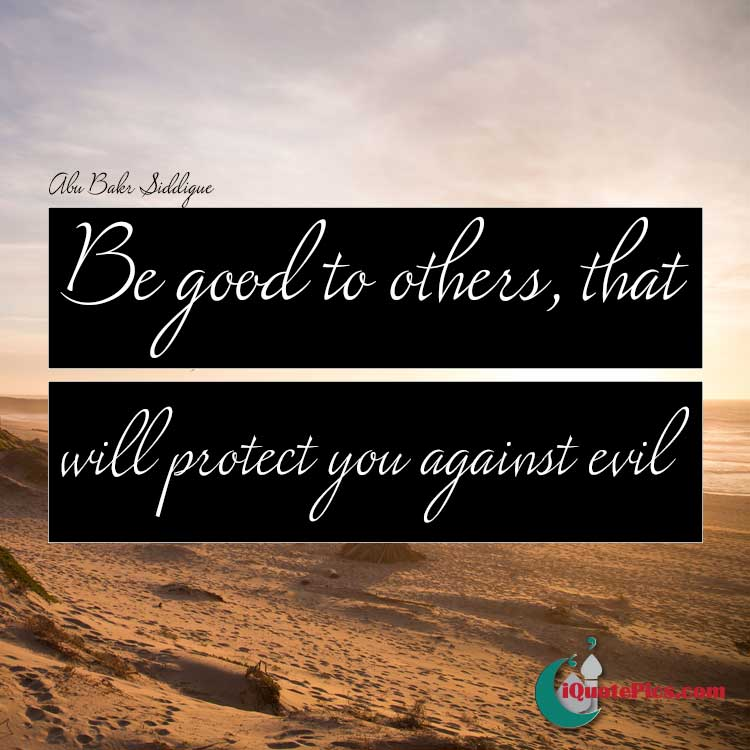 Picture with quote of Be good to others, that will protect you against evil.
