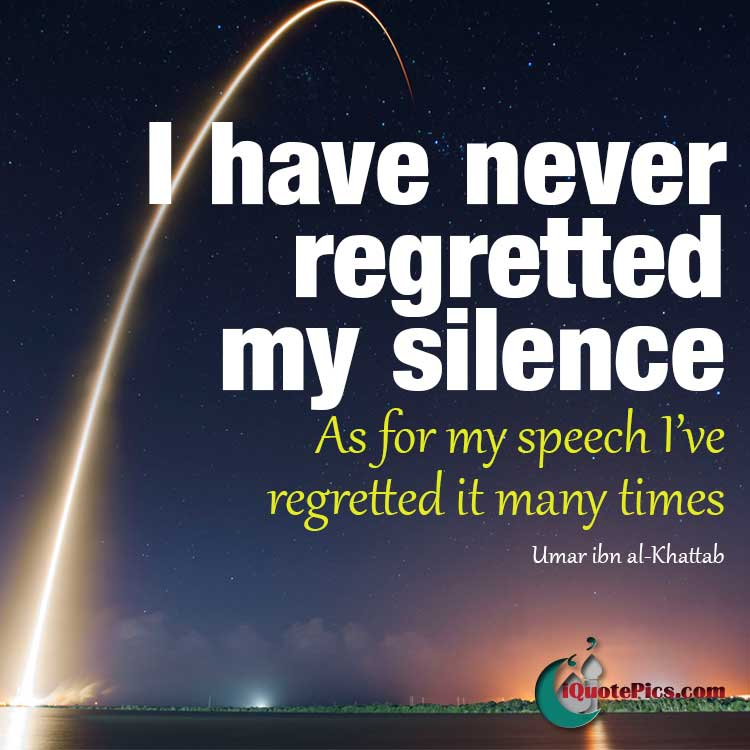 Picture with quote of I have never regretted my silence. As for my speech I've regretted it many times.